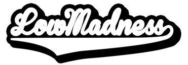 low madness - home of quality goods